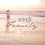 2018 Family Travel Sessions